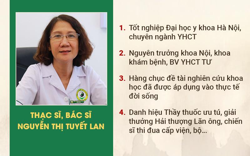 Thạc sĩ, bác sĩ Nguyễn Thị Tuyết Lan là chuyên gia hàng đầu với hơn 40 năm gắn bó cùng Y học cổ truyền.